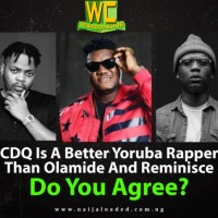 """CDQ Is Good But Why Do You Think He Is Still Far Behind Olamide And Reminisce""""?"""